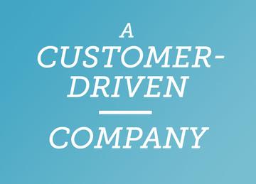 A customer-driven company
